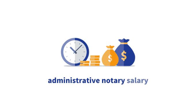 administrative notary salary